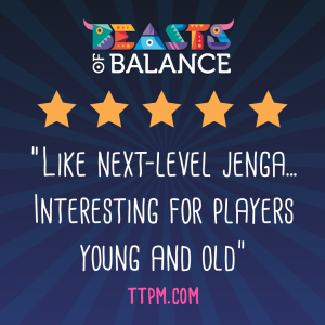 """Like next-level Jenga...interesting for players young and old"" - TTPM.com Beasts of Balance stacking game review"
